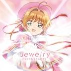 【主題歌】TV カードキャプターさくら クリアカード編 ED「Jewelry」/早見沙織 通常盤