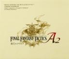 【サウンドトラック】NDS版 FINAL FANTASY TACTICS A2 封穴のグリモア オリジナル・サウンドトラック