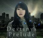 【主題歌】劇場版 魔法少女リリカルなのはReflection 主題歌「Destiny's Prelude」/水樹奈々