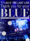 "【Blu-ray】Trident/THE LAST LIVE Thank you for your""BLUE""@幕張メッセ"