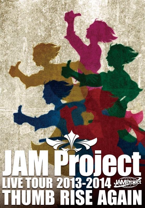 900【DVD】JAM Project/LIVE TOUR 2013-2014 THUMB RISE AGAIN