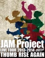 900【Blu-ray】JAM Project/LIVE TOUR 2013-2014 THUMB RISE AGAIN
