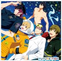 アニメイトオンラインショップ900【主題歌】TV Free-Eternal Summer- ED「FUTURE FISH」/STYLE FIVE (七瀬遙・橘真琴・松岡凛・葉月渚・竜ヶ崎怜)