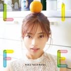 【アルバム】立花理香/2nd mini ALBUM LIFE