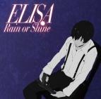 【主題歌】TV 91Days ED「Rain or Shine」/ELISA 期間生産限定盤
