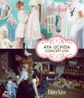 【Blu-ray】内田彩/AYA UCHIDA CONCEPT LIVE ~Bitter Kiss~ ~Sweet Tears~
