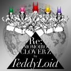 【アルバム】TeddyLoid/Re:MOMOIRO CLOVER Z