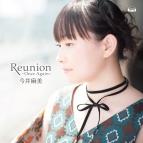 【主題歌】PSV版 プラスティック・メモリーズ ED「Reunion ~Once Again~」/今井麻美 ライブ盤