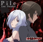【主題歌】TV 王様ゲーム The Animation ED「Lost Paradise」/Pile アニメ盤