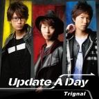 【マキシシングル】Trignal/Update A Day 豪華盤 初回限定生産