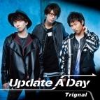 【マキシシングル】Trignal/Update A Day 通常盤