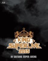 900【Blu-ray】KING SUPER LIVE 2015