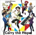 【主題歌】TV 弱虫ペダル GLORY LINE ED「Carry The Hope」/THE HIGH CADENCE