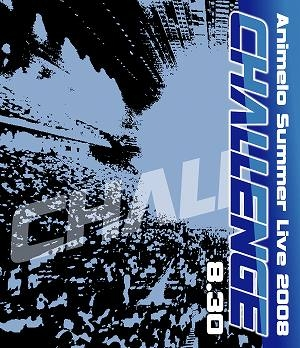 900【Blu-ray】Animelo Summer Live 2008 -Challenge- 8.30